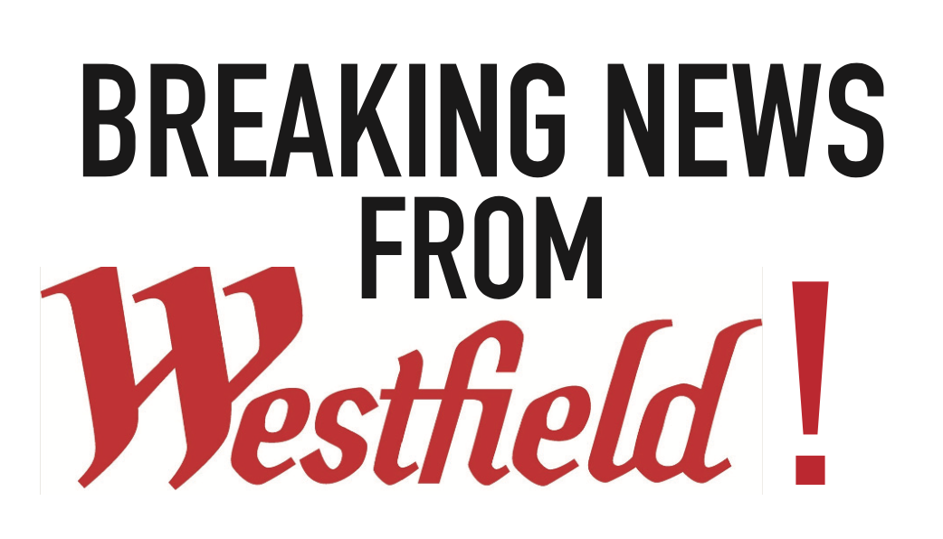 Breaking News From Westfield!